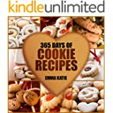 365 Days of Cookie Recipes: A Cookie Cookbook with Over 365 Recipes such as Top Delicious Thanksgiving, Christmas, Easy Bakin