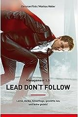 """Management 3.0: """"Lead don´t follow"""": Lerne, denke, hinterfrage, gewichte neu und lenke gezielt! Kindle Ausgabe"""