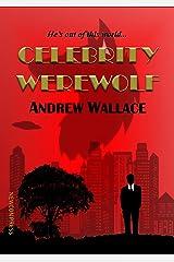 Celebrity Werewolf Kindle Edition