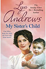 My Sister's Child: A gripping saga of danger, abandonment and undying devotion Kindle Edition
