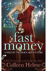 Fast Money: A Shelby Nichols Mystery Adventure (Shelby Nichols Adventure Book 2) Kindle Edition