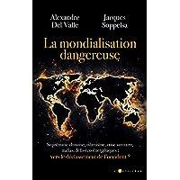 La mondialisation dangereuse: Vers le déclassement de l'occident
