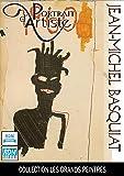 Collection les grands peintres : Jean-Michel Basquiat