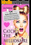 Catch the Millionaire. Kyle MacLeary: Milionario delle Highlands cerca top model intelligente. Non si esclude il…