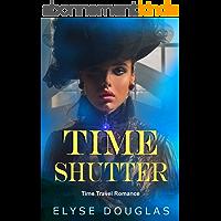Time Shutter: A Time Travel Romance Novel (English Edition)