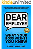 Dear Employee: What Your Boss Wishes You Knew (English Edition)