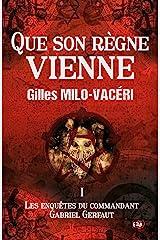 Que son règne vienne: Les enquêtes du commandant Gabriel Gerfaut Tome 1 Format Kindle