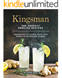 Kingsman: The Perfect English Recipes - Manner And, Of Course, Good Food Maketh Good Men and Women!