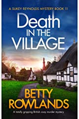 Death in the Village: A totally gripping British cozy murder mystery (A Sukey Reynolds Mystery Book 11) Kindle Edition