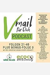 Vmail Für Dich Podcast Serie 2   Vegan Wildkräuter Reisen Nachhaltigkeit Rohkost: Folgen 21-40 plus Folge 0 von wild&roh + ecoco Audible Hörbuch