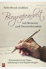Schreibend erzählen: Biografiearbeit mit Senioren und Demenzkranken: Praxismaterial mit Tipps, Anleitungen und Kopiervorlagen Taschenbuch