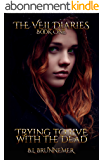 Trying To Live With The Dead (The Veil Diaries Book 1) (English Edition)