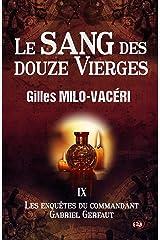 Le sang des douze vierges: Les enquêtes du commandant Gabriel Gerfaut Tome 9 Format Kindle