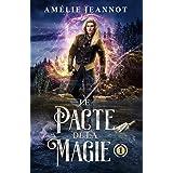 Le Pacte de la Magie: Tome 1