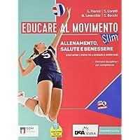 Educare al movimento. Allenamento, salute e benessere. Ediz. SLIM. Con Gli sport. Per le Scuole superiori. Con e-book…