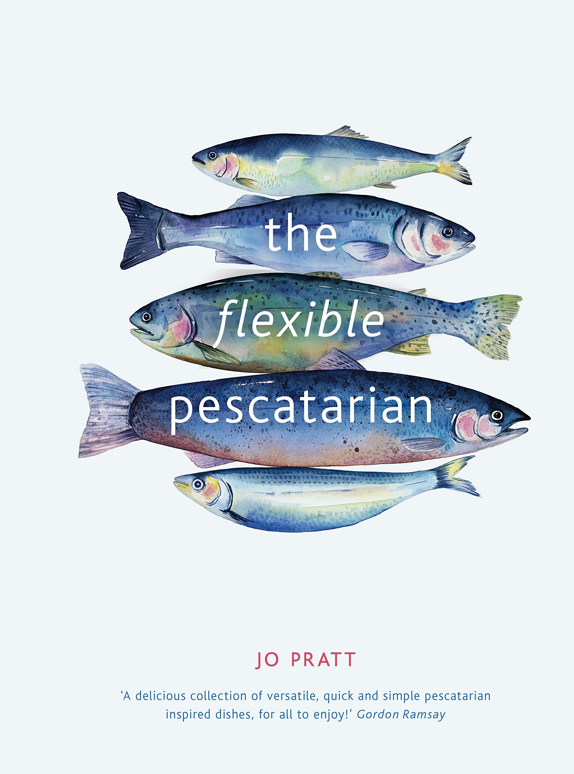 The Flexible Pescatarian: Delicious recipes to cook with or without fish 2