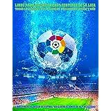 Libro para colorear con logotipos de La Liga, Todos los equipos de la primera y segunda división y más: Libro para colorear d