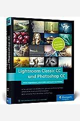 Lightroom Classic CC und Photoshop CC: Bild-Organisation und Fotobearbeitung – ideal zum Adobe Foto-Abo Gebundene Ausgabe
