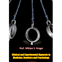 Clinical and Experimental Hypnosis in Medicine, Dentistry and Psychology (English Edition)