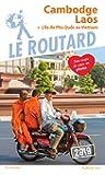 Guide du Routard Cambodge, Laos 2019: + l'île de Phù Quoc au Vietnam