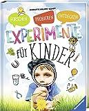 Experimente für Kinder: Forschen, Probieren, Entdecken