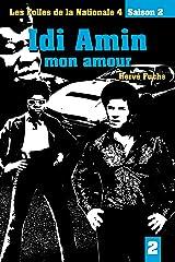 Idi Amin, mon amour…: Les folles de la Nationale 4 - Saison 2 - Episode 2 Format Kindle