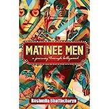 MATINEE MEN: A Journey through Bollywood