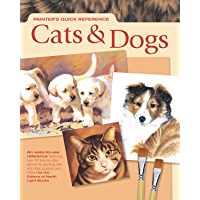 Painters Quick Reference: Cats & Dogs (Painter's Quick Reference)