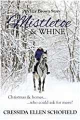 Mistletoe & Whine (The Izzy Brown Stories Book 2) Kindle Edition