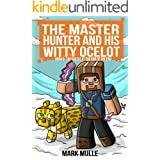 The Master Hunter and His Witty Ocelot (Book 6): The Castle at the End of the End (An Unofficial Minecraft Diary Book for Kid