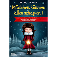 Mädchen können alles schaffen!: Kinderbuch mit Kurzgeschichten über Mädchen ab 5 Jahren zum Thema Einzigartigkeit…