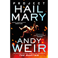 Project Hail Mary: From the bestselling author of The Martian