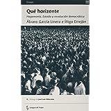 Qué horizonte: Hegemonía, Estado y revolución democrática (Ensayo)