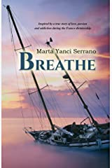 Breathe (Respira English edition): Inspired by a true story of love, passion and addiction during the Franco dictatorship Versión Kindle