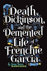 Death, Dickinson, and the Demented Life of Frenchie Garcia (English Edition) Kindle Ausgabe