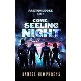 Come, Seeling Night (Paxton Locke Book 3)