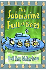The Submarine Full of Bees: A Bedtime Story For Kids Aged 5 to 10 Kindle Edition