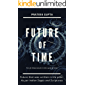 Future of Time: Future That Was Written In The Past : As Per Indian Sages And Scriptures