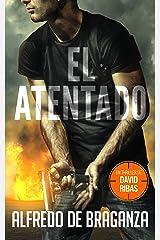 EL ATENTADO: un thriller de David Ribas (David Ribas (Thrillers en español) nº 2) Versión Kindle