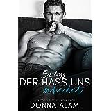 Bis dass der Hass uns scheidet: Milliardär Enemies to Lovers Liebesroman (German Edition)
