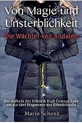 Von Magie und Unsterblichkeit: Die Wächter von Andalon (German Edition) Kindle Edition