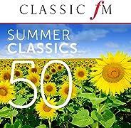 50 Summer Classics (By Classic FM)