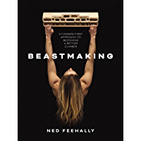 Beastmaking: A fingers-first approach to becoming a better climber (English Edition)