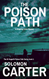 The Poison Path: A Gripping Detective Crime Mystery (The DI Hogarth Poison Path Series Book 1)