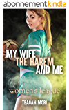 My Wife, The Harem, And Me: Women's League (English Edition)