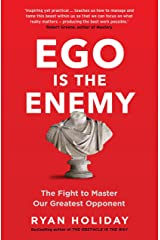 Ego is the Enemy: The Fight to Master Our Greatest Opponent (The Way, the Enemy and the Key) Kindle Edition