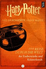 Eine Reise durch die Welt der Zaubertränke und Kräuterkunde (German Edition) Kindle Edition