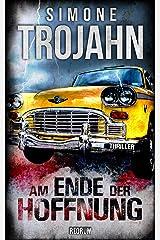 Am Ende Der Hoffnung: Thriller Kindle Ausgabe