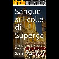 Sangue sul colle di Superga: Un'indagine di Chiara Paradisi (Moser e Paradisi)