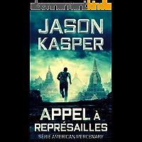 Appel à Représailles (Série American Mercenary t. 4)